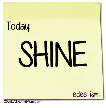 Today: Shine