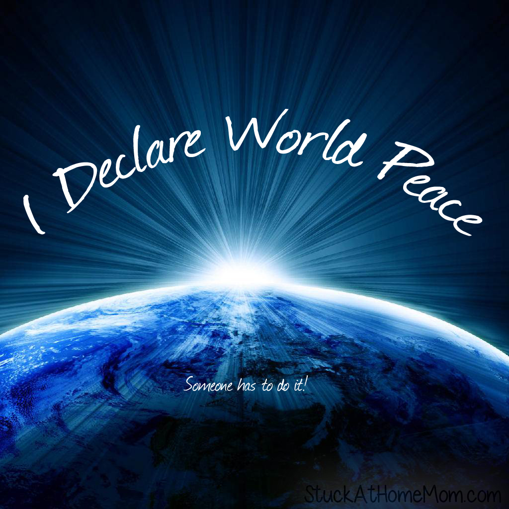 Peace Quotes: I Declare World Peace #worldpeace [Peace Quotes