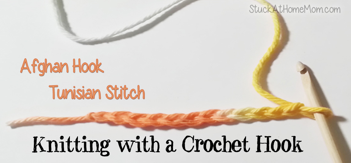 How To Cast On Stitches For Knitting With A Crochet Hook : Knitting with a Crochet Hook. Afghan Hook. Tunisian Stitch.   StuckAtHomeMom.com