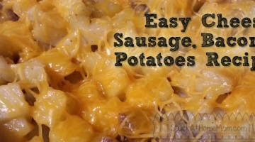 Easy Cheesy Sausage Bacon Potatoes Recipe #Recipe #Dinner #EasyDinner
