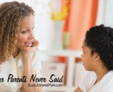 Things Our Parents Never Said