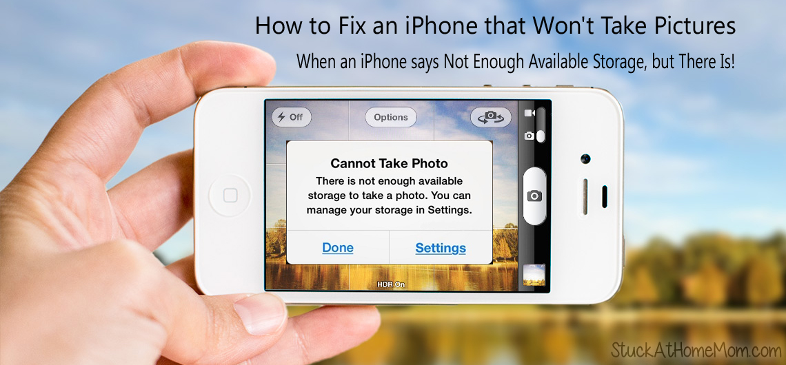 How to Fix an iPhone that Won't Take Pictures – When an iPhone says Not Enough Available Storage, but There Is!