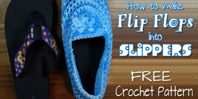 How to make Flip Flops into Slippers – Flip Flop Slippers – Crochet Pattern