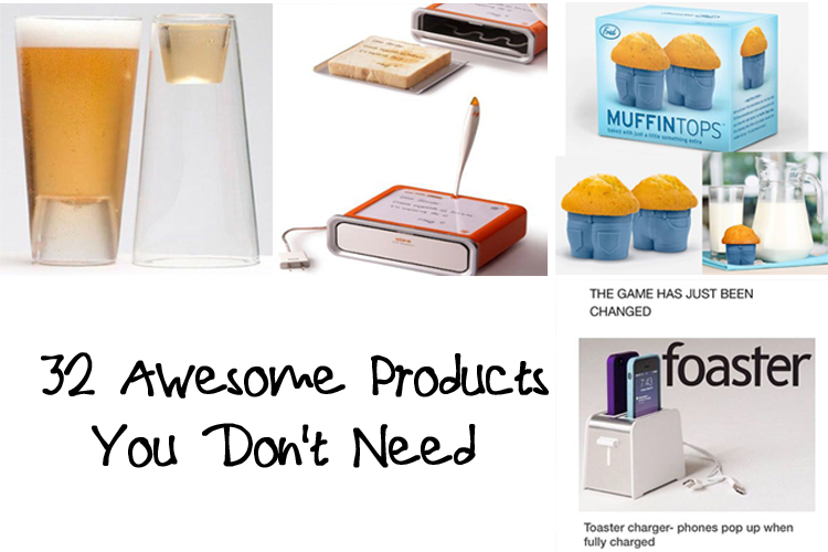 32 Awesome Products You Don't Need!