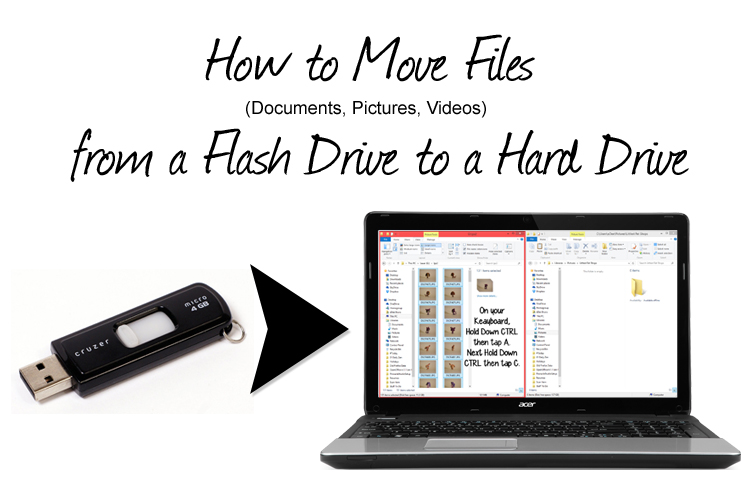 How to Move Files (Documents, Pictures, Videos) from a Flash Drive to a Hard Drive