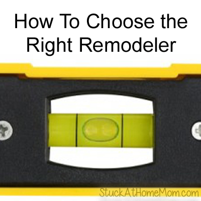 How To Choose the Right Remodeler