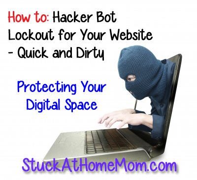 How to: Hacker Bot Lockout for Your Website – Quick and Dirty [emergency] #wordpress #websites #hacks #bruteforceattack