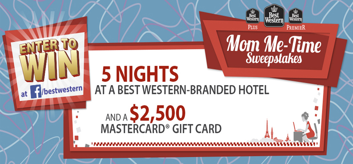Mominate a Deserving Mom for a Best Western Vacation – Mom Me-Time Sweepstakes