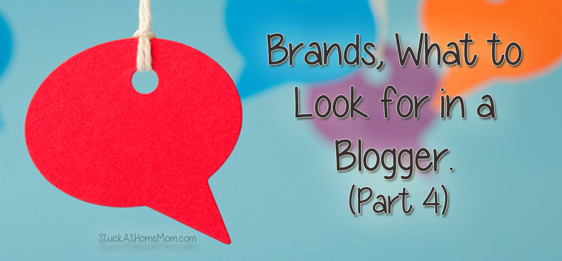 Brands, What to Look for in a Blogger  (Part 4)