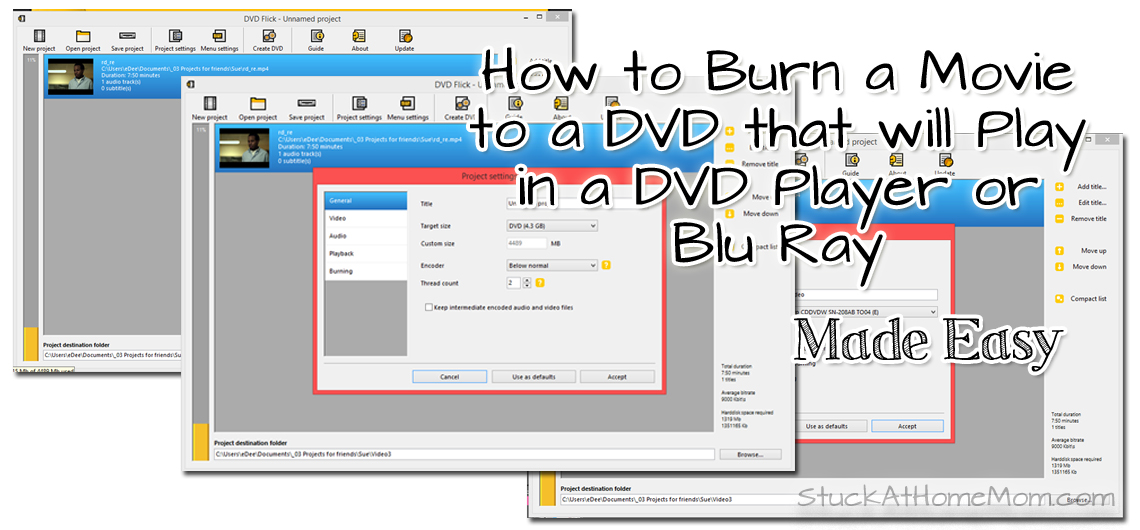 How to Burn a Movie to a DVD that will Play in a DVD Player or Blu Ray