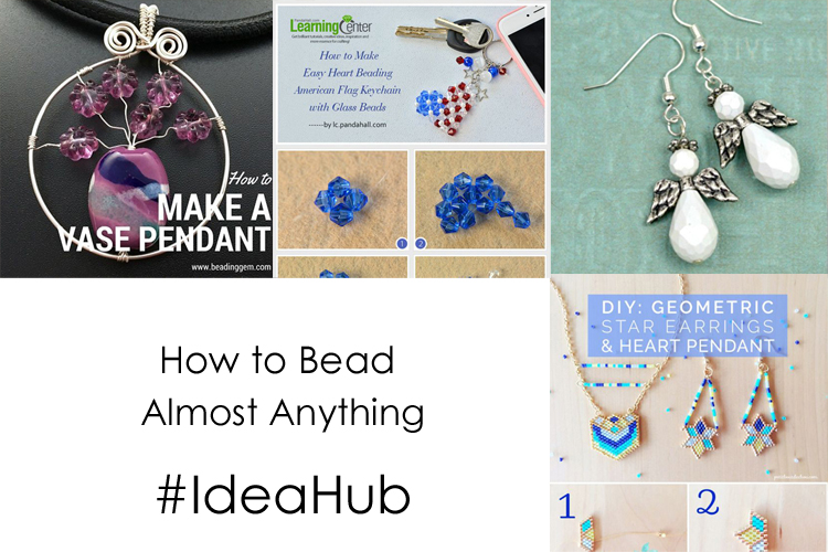 How to Bead Almost Anything – Tutorials #IdeaHub