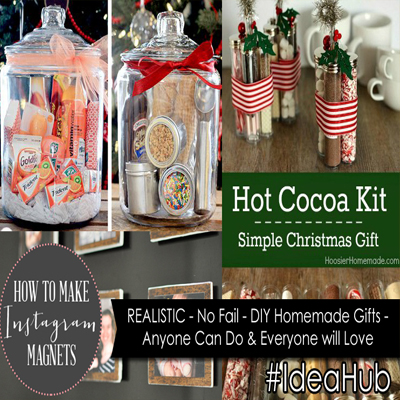 REALISTIC – No Fail – DIY Homemade Gifts – Anyone Can Do & Everyone will Love #IdeaHub
