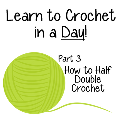 Learn to Crochet in a Day How to Half Double Crochet