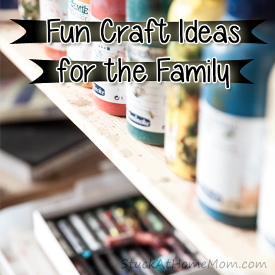 Fun Craft Ideas for the Family