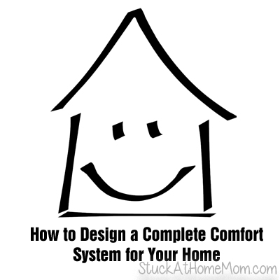 How to Design a Complete Comfort System for Your Home