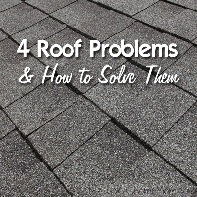 4 Roof Problems and How to Solve Them
