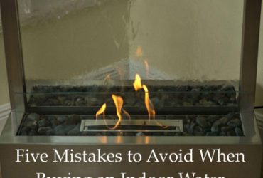 Five Mistakes You Can Avoid When Buying an Indoor Water Fountain