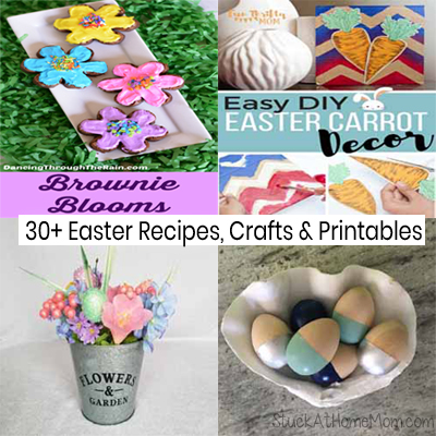 30 Easter Recipes Crafts Printables