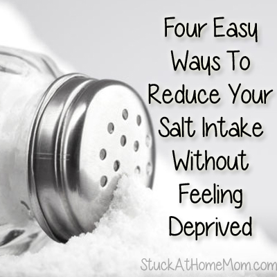 Four Easy Ways To Reduce Your Salt Intake Without Feeling Deprived