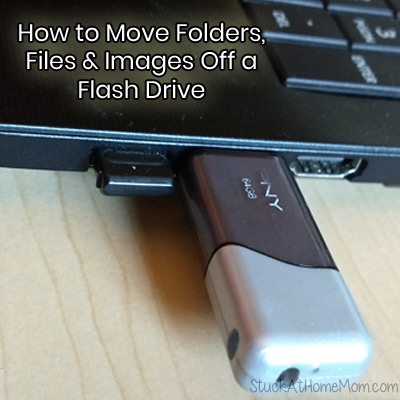 How to Move Files, Folders & Images Off a Flash Drive