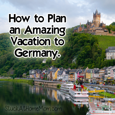 How to Plan an Amazing Vacation to Germany