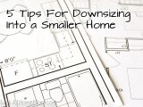 5 Tips For Downsizing Into a Smaller Home