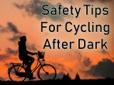 Safety Tips For Cycling After Dark