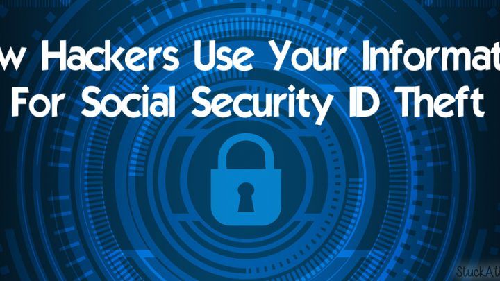 How Hackers Use Your Information For Social Security ID Theft Info
