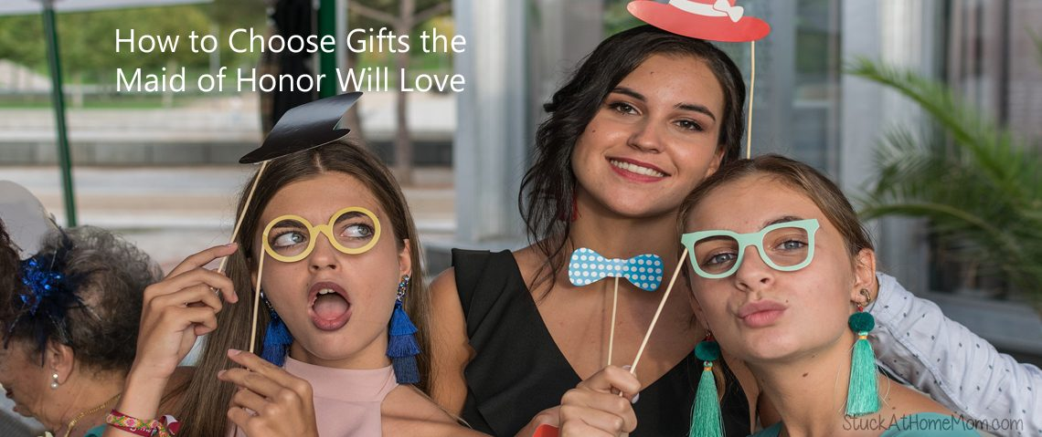 How to Choose Gifts the Maid of Honor Will Love
