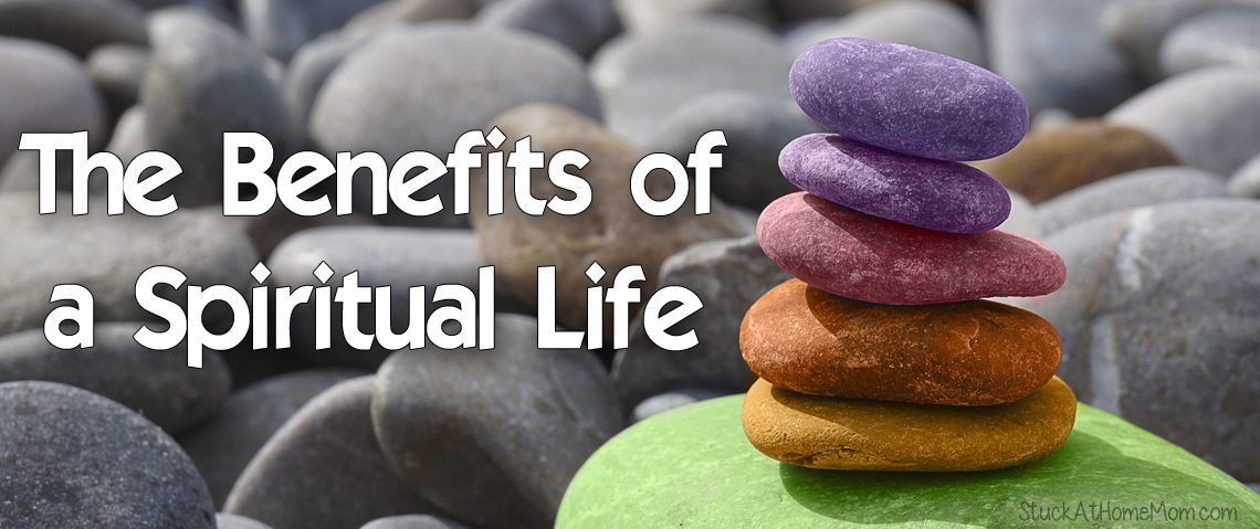 The Benefits of a Spiritual Life