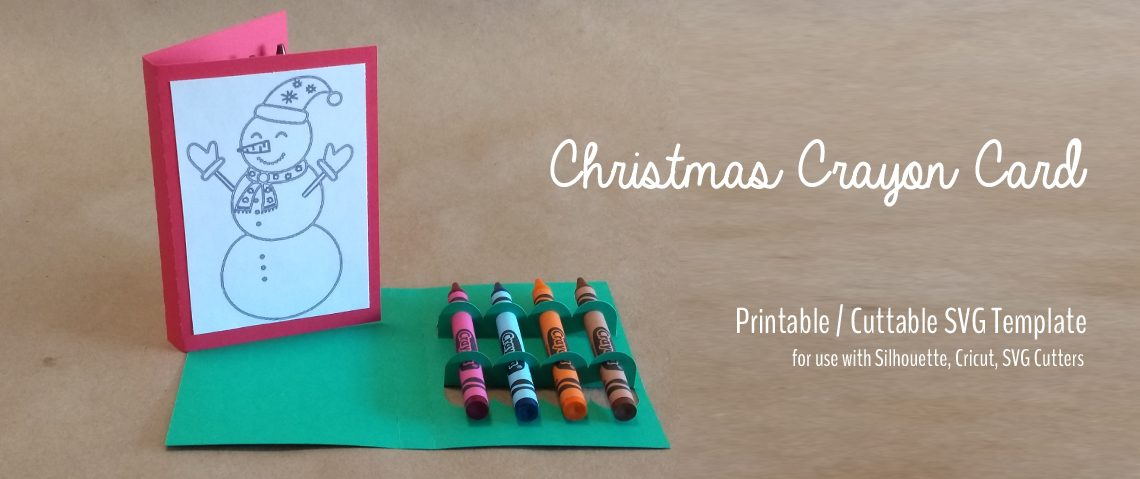Christmas Crayon Card – Free Printable / Cuttable SVG Template – Silhouette, Cricut, SVG Cutters