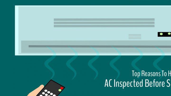 Top Reasons To Have Your AC Inspected Before Summer