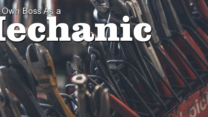 Be Your Own Boss As a Mechanic
