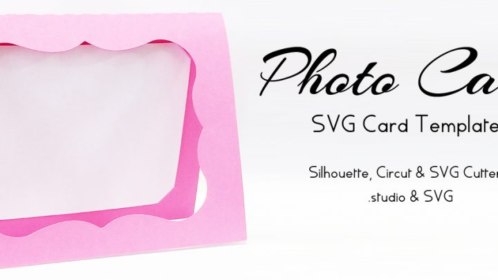 Photo Card – Free SVG Card Template #SilhouetteCameo, #Circut & #SVG Cutters