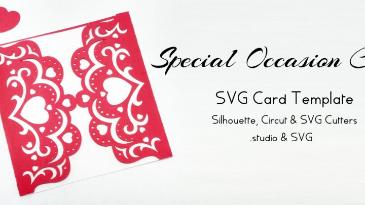 Special Occasion Card – Free SVG Card Template #SilhouetteCameo, #Circut & #SVG Cutters