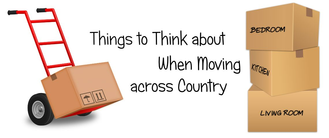 Things to Think about When Moving across Country