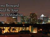 Three Reasons Broward County Should Be Your Next Vacation Destination