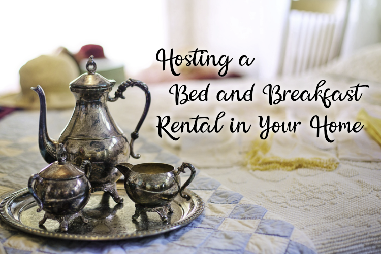 Hosting a Bed and Breakfast Rental in Your Home