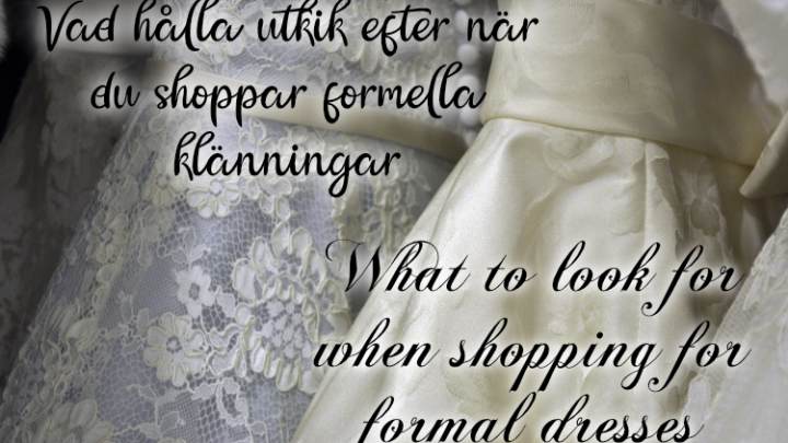 What to look for when shopping for formal dresses – Vad hålla utkik efter när du shoppar formella klänningar