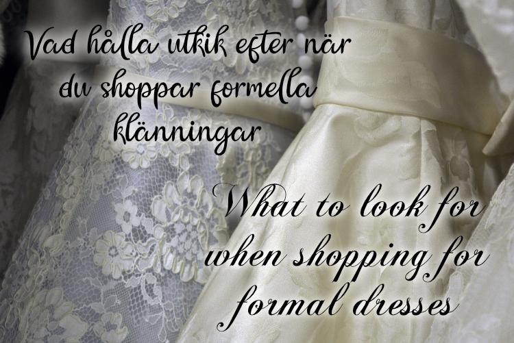 What to look for when shopping for formal dresses – Vad hålla utkik efter när du shoppar formella klänningar