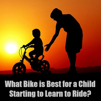 What Bike is Best for a Child Starting to Learn to Ride?