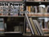 Girls Power 10 Steps to Write an Essay on Gender Equality