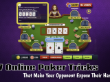 7 Online Poker Tricks That Make Your Opponent Expose Their Hand