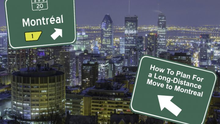 How To Plan For a Long-Distance Move to Montreal