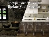 Inexpensive Ways to Update Your Kitchen