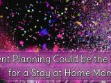 Why Event Planning Could be the Best Job for a Stay at Home Mom