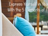 Express Yourself in Your Home With the 5 Elements of Fengshui