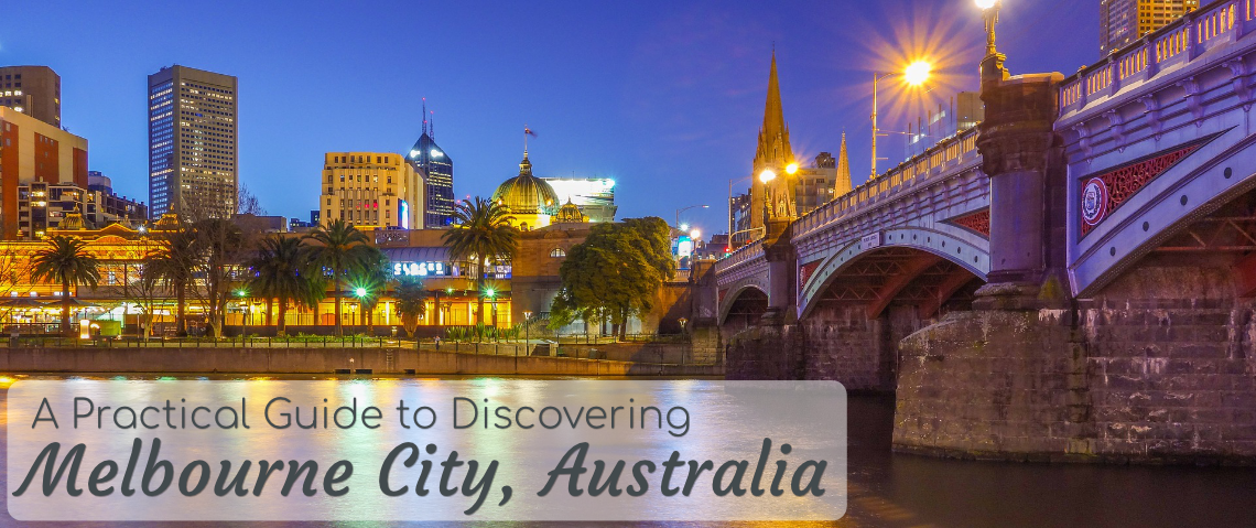 A Practical Guide to Discovering Melbourne City, Australia!