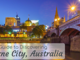 A Practical Guide to Discovering Melbourne City Australia