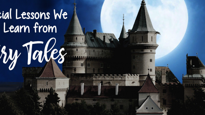 Financial Lessons We Can Learn from Fairy Tales